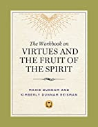 The Workbook on Virtues and the Fruit of the…