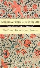 Seeking a Purer Christian Life: Sayings and…