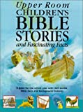 Jeffs, Stephanie: Upper Room Children's Bible Stories and Fascinating Facts