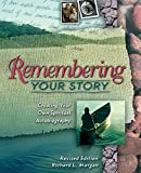 Morgan, Richard L.: Remembering Your Story: Creating Your Own Spiritual Autobiography