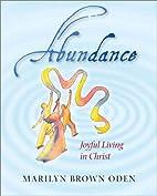 Abundance : joyful living in Christ by…
