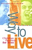 Bass, Dorothy C.: Way to Live: Christian Practices for Teens