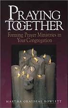 Praying Together: Forming Prayer Minstries…