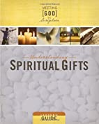 Understanding Spiritual Gifts, Leader's…