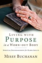 Living with Purpose in a Worn-Out Body:…