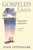 Gospeled Lives: Encounters with Jesus, A…