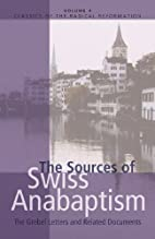 The Sources of Swiss Anabaptism: The Grebel…