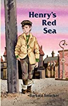 Henry's Red Sea by Barbara Smucker