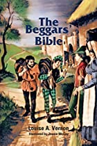 The Beggars' Bible by Louise A. Vernon