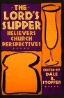 The Lord's Supper: Believers Church…