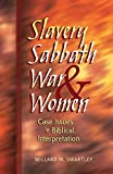 Swartley, Willard M.: Slavery, Sabbath, War, and Women: Case Issues in Biblical Interpretation