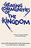 Shenk, David W.: Creating Communities of the Kingdom: New Testament Models of Church Planting