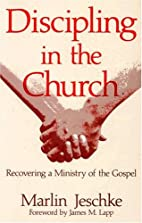 Discipling in the Church: Recovering a…