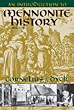 Dyck, Cornelius J.: An Introduction to Mennonite History: A Popular History of the Anabaptists and the Mennonites