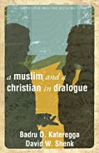 A Muslim and a Christian in Dialogue by…