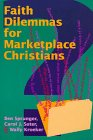 Kroeker, Wally: Faith Dilemmas for Marketplace Christians: A Resource for Small Groups