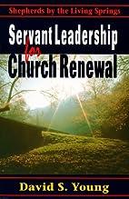 Servant Leadership for Church Renewal:…