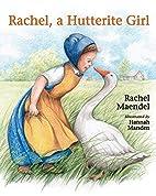 Rachel, a Hutterite Girl by Rachel Maendel