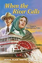 When the River Calls (Crossings of Promise…