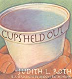 Judith L. Roth: Cups Held Out