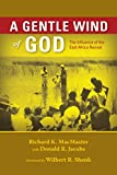MacMaster, Richard K.: A Gentle Wind of God: The Influence of the East Africa Revival