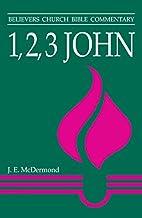 1 2 3 John: Believers Church Bible…