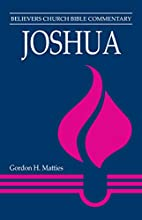 Joshua: Believers Church Bible Commentary by…