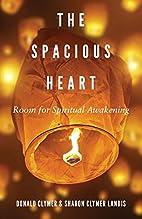 Spacious Heart, The: Room for Spiritual…