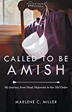 Called to Be Amish: My Journey from Head…