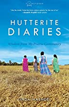 Hutterite Diaries: Wisdom from My Prairie…