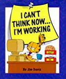 Davis, Jim: I Can't Think Now...I'm Working (Little Books)