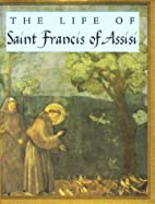 The Life Of Saint Francis Of Assisi by…