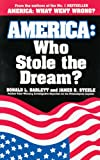 Barlett, Donald L.: America: Who Stole the Dream?