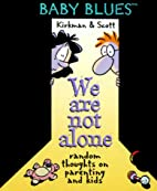 We Are Not Alone - A Baby Blues Book (Little…