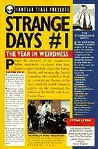 Strange Days #1: The Year in Weirdness by…