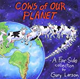 Larson, Gary: Cows of Our Planet: A Far Side Collection