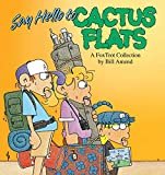 Bill Amend: Say Hello to Cactus Flats: A Fox Trot Collection