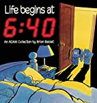 Life Begins At 6:40 (An Adam Collection) by…