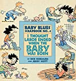 Scott, Jerry: I Thought Labor Ended When the Baby Was Born (Baby Blues Collection)