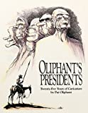 Oliphant, Pat: Oliphant's Presidents:: Twenty-Five Years of Caricature