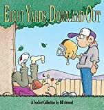 Amend, Bill: Eight Yards, down and Out : A FoxTrot Collection