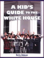A Kid's Guide To The White House: Is…