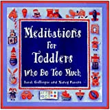 Gillespie, Sarah: Meditations for Toddlers Who Do Too Much