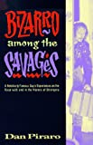 Piraro, Dan: Bizarro Among the Savages: A Relatively Famous Guy's Experiences on the Road and in the Homes of Strangers
