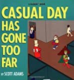 Adams, Scott: Casual Day Has Gone Too Far