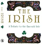 Irish : A Tribute to the Emerald Isle by…