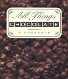 Ariel Books Staff: All Things Chocolate : A Cookbook