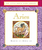 The Aries: The Little Birth Sign Library by…