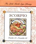 Scorpio: The Sign of the Scorpion by Michael…