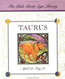 Celsi, Teresa: Taurus: The Sign of the Bull, April 21-May 21